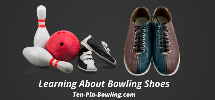 bowling equipment, learning about bowling shoes, bowling shoes