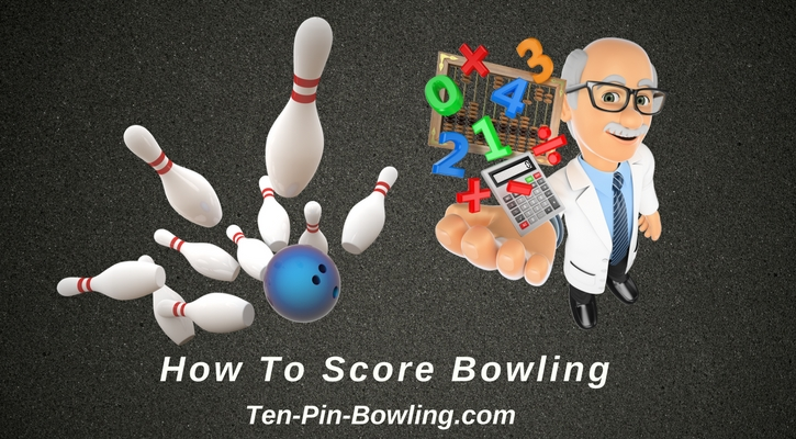 how to score bowling, bowling score calculator, bowling score sheet example, bowling score sheet, example bowling score sheet, how to score bowling video